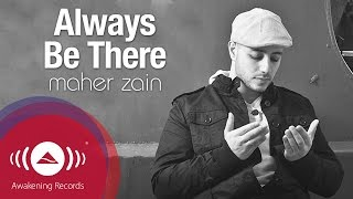 Video Maher Zain - Always Be There | Vocals Only | Official Lyric Video MP3, 3GP, MP4, WEBM, AVI, FLV September 2019