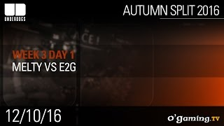 Melty vs E2G - Underdogs Autumn Split 2016 W3D2