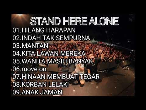 STAND HERE ALONE-HILANG HARAPA-INDAH TAK SEMPURNA FULL ALMBUM