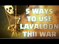 Lavaloon | 5 ways to use for TH11 clan war | 3 star attack | Clash of clans