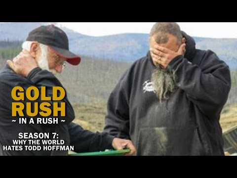 Gold Rush   Season 7 Reality Check   Why the World Hates Todd Hoffman - Gold Rush in a Rush