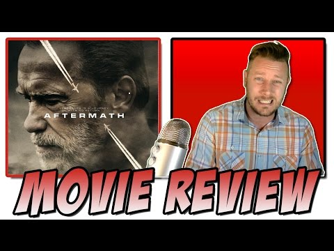 Aftermath (2017) - Movie Review (Arnold Schwarzenegger)
