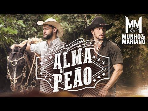 Munhoz e Mariano - Alma de Peão (Clipe Oficial)