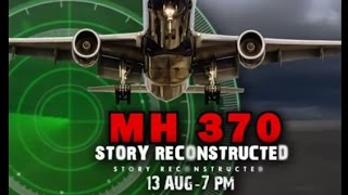 Video Special report: 'MH370 Story Reconstructed' MP3, 3GP, MP4, WEBM, AVI, FLV Januari 2019