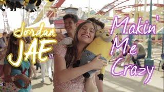 Jordan JAE - Makin' Me Crazy