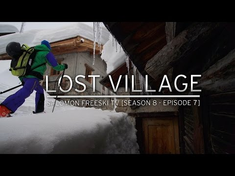 Salomon Freeski TV Season 8, Episode 7: Lost Village