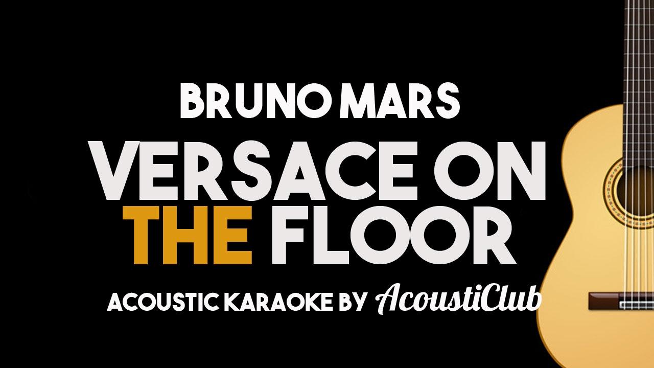 Versace on The Floor – Bruno Mars [Acoustic Guitar Karaoke Backing Track]