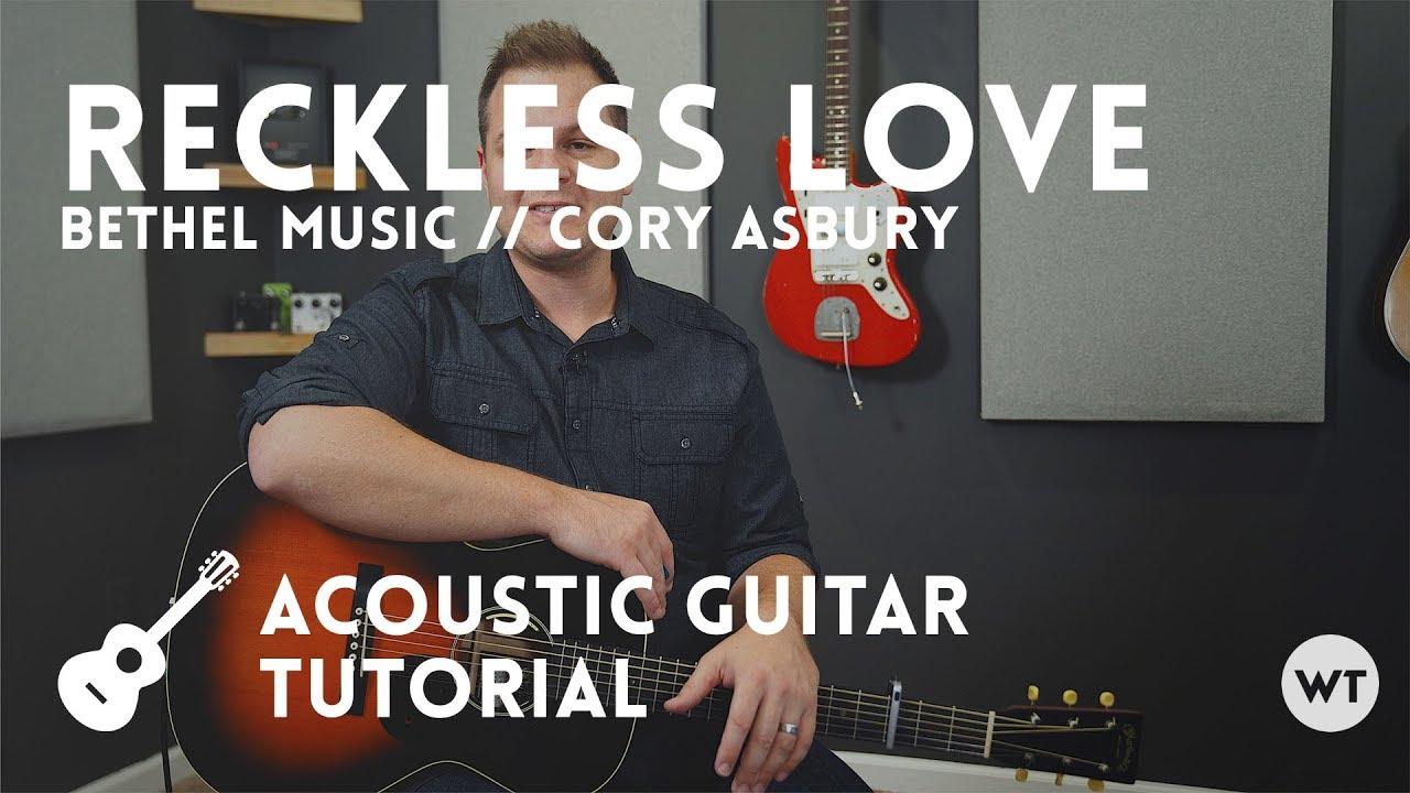Reckless Love – Tutorial (acoustic guitar) – Cory Asbury, Bethel Music