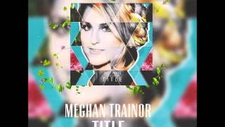 Meghan Trainor - TITLE (Full Album)