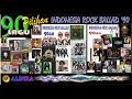 Download Lagu TOP 90 LAGU PILIHAN INDONESIA ROCK BALLAD '90 an Mp3 Free