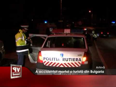 A accidentat mortal o turistă din Bulgaria