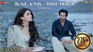 Video Kalank Title Track - Lyrical | Alia Bhatt , Varun Dhawan | Arijit Singh | Pritam| Amitabh MP3, 3GP, MP4, WEBM, AVI, FLV September 2019
