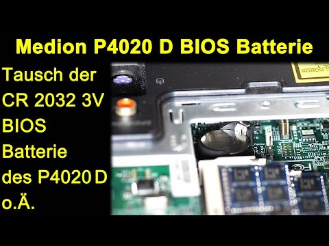 Medion Akoya P4020 D AIO PC - CR 2032 3V BIOS Batterie Tausch