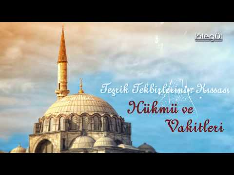 Video Teşrik Tekbirlerinin Kıssası ve Hükmü ve Vakitleri Lâlegül TV download in MP3, 3GP, MP4, WEBM, AVI, FLV January 2017