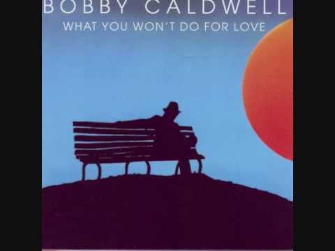 Video Bobby Caldwell - What You Won't Do for Love (Album Version) download in MP3, 3GP, MP4, WEBM, AVI, FLV January 2017