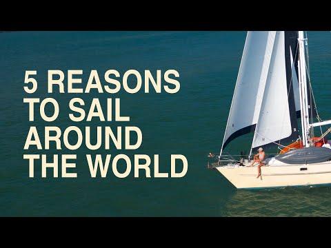 5 Reasons To Sail Around The World - Sailing Ep221