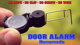 Learn how to make your own a very simple Door Alarm/Theft Alarm at home using cpu battery, buzzer & gem clips. This device is designed stand alone that can be placed on doors or windows to alert someone if they have been opened.You can easily make this door alarm at home. The most fascinating feature about this device is that it doesn't use any rope at the other end.Video Title: How to make Door Alarm at home - NO ROPE/NO CLIP/NO SCREW - Simple, Easy & Smallest Ever - HomemadeVideo Link: http://youtu.be/Gs3kiof9CpcFor more creative project ideas follow my  YouTube channelLINK: http://www.youtube.com/channel/UCVrNsmJyqX_lpG5QBJqDrLgFacebook:Link: http://www.facebook.com/scientificthemes/?ref=bookmarksAlways happy to hear from you! Your comments, shares and all other interactions are most welcome. Hope you enjoy the video.Please LIKE and SUBSCRIBE. Thank you for Watching.