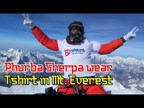 (Dress Change in top of Mt Everest I Mr. Phurba Tanjing Sherpa - Duration: 5 minutes, 39 seconds.)