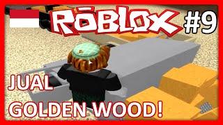 Video Roblox Indonesia | Lumber Tycoon 2 - Jual Golden Wood! #9 w/ Nakkikun MP3, 3GP, MP4, WEBM, AVI, FLV Oktober 2017