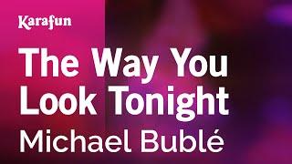 Karaoke The Way You Look Tonight - Michael Bublé *