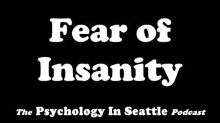 Dr. Kirk Honda talks with Humberto about fear of insanity. The Psychology In Seattle Podcast. June 23, 2017.Email: Contact@PsychologyInSeattle.comBecome a patron of our podcast by going to https://www.patreon.com/PsychologyInSeattle