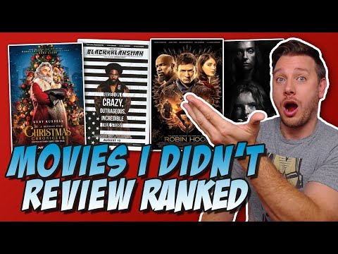 Eleven 2018 Movies I Didn't Review...Ranked From Worst to Best!