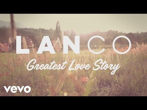 Video LANCO - Greatest Love Story (Behind The Song + Lyric Video) download in MP3, 3GP, MP4, WEBM, AVI, FLV January 2017
