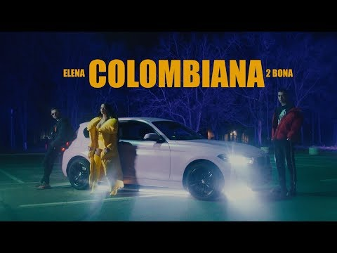 Elena x 2Bona - Colombiana - (Official video)