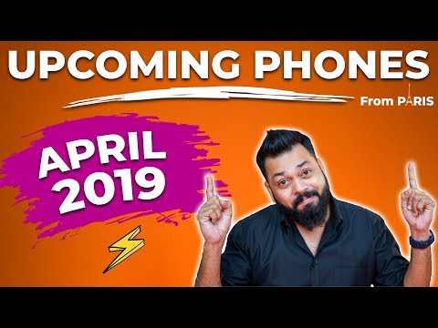 TOP UPCOMING MOBILE PHONES IN INDIA THIS APRIL 2019 ⚡ ⚡ ⚡ April Hoga Bohot Hard 😎