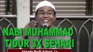 NABI MUHAMMAD TIDUR 3X SEHARI  -  USTADZ BUDI ASHARI, Lc
