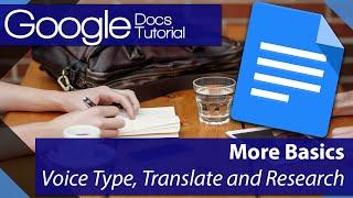 #10 [구글문서] Google Docs - More Basics - Voice type, Translate and Research (영문)