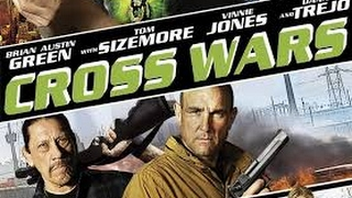 Cross Wars Watch Movie