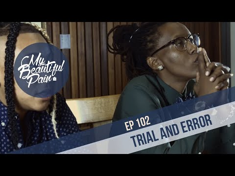 My Beautiful Pain Episode 2 - Trial and Error