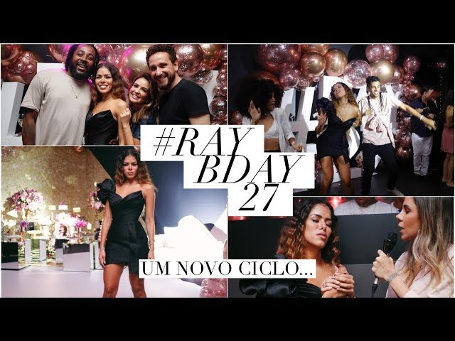#RAYBDAY27 - O QUE ROLOU NO MEU ANIVERSÁRIO | RAYZA NICÁCIO - Rayza Nicácio