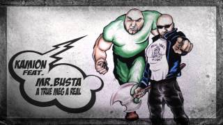 Kamion ft. Mr. Busta - A True Meg A Real