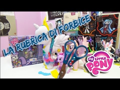 La Rubrica di Forbice - My Little Pony dimenticati ma non troppo, e anche qualcosa di super snodato!