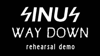 Video SINUS - Way down (rehearsal demo)