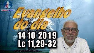 Evangelho do dia 14/10/2019, narrado com reflexão. Evangelho (Lc 11,29-32)