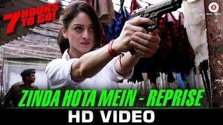 Zinda Hota Mein Video Song 7 Hours to Go Shiv Pandit Sandeepa Dhar