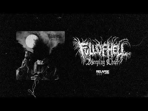 FULL OF HELL - Weeping Choir [FULL ALBUM STREAM] видео