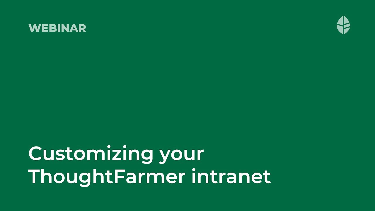 Customizing your ThoughtFarmer Intranet Video Thumbnail