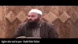 Agjëro nëse nuk ke pare - Hoxhë Bekir Halimi