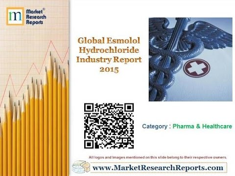 Global Esmolol Hydrochloride Industry Report 2015