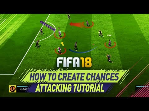 FIFA 18 ATTACKING TUTORIAL - BEST BUILD UP PLAY TRICK! HOW TO CREATE GOAL CHANCES!