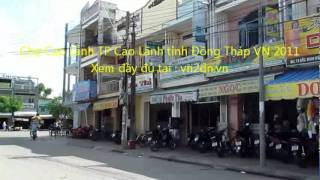 Cao Lanh (Dong Thap) Vietnam  city pictures gallery : CHỢ CAO LANH TP CAO LANH TINH ĐỒNG THÁP VN 2011 4p46`` so 1.mp4