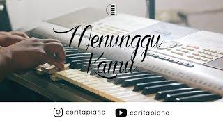 Video Anji - Menunggu Kamu (OST. Jelita Sejuba) | #CeritaPianoCover MP3, 3GP, MP4, WEBM, AVI, FLV Juli 2018