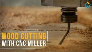 Wood Cutting & Engraving Process with CNC Miller