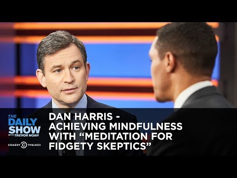 Dan Harris - Achieving Mindfulness with \