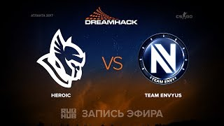 Heroic vs EnVyUs - DreamHack Open Atlanta 2017 - map 1 - de_overpass [MintGod, CrystalMay]