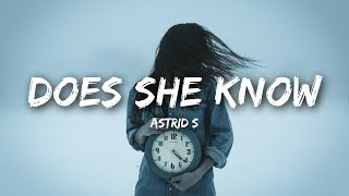Video Astrid S - Does She Know (Lyrics / Lyrics Video) MP3, 3GP, MP4, WEBM, AVI, FLV Mei 2018